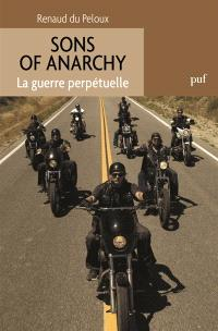 Sons of anarchy : la guerre perpétuelle