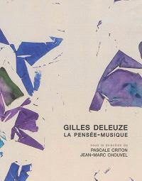 Gilles Deleuze : la pensée-musique