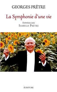 La symphonie d'une vie : entretiens avec Isabelle Prêtre