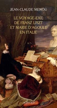 Le voyage-exil de Franz Liszt et Marie d'Agoult en Italie : 1837-1839
