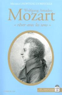 Wolfgang Amadeo Mozart : rêver avec les sons