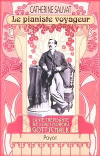 Le pianiste voyageur : Louis Moreau Gottschalk (1829-1869)