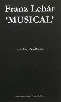 Franz Lehar, musical : Giuditta Schikaneder Schlössl : essai