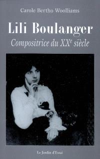Lili Boulanger : compositrice du XXe siècle