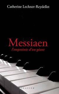 Messiaen, l'empreinte d'un géant