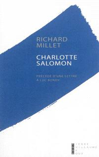 Charlotte Salomon : précédé d'une lettre à Luc Bondy