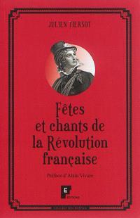 Les fêtes et chants de la Révolution française