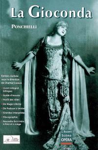 Avant-scène opéra (L'). n° 232, La Gioconda : dramma lirico in quattro atti