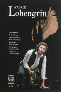 Avant-scène opéra (L'). n° 272, Lohengrin : opéra romantique en trois actes