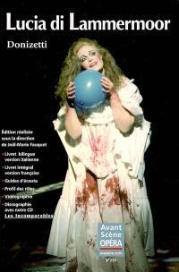 Avant-scène opéra (L'). n° 233, Lucia di Lammermoor : dramma tragico in due parti e tre atti. Lucie de Lammermoor