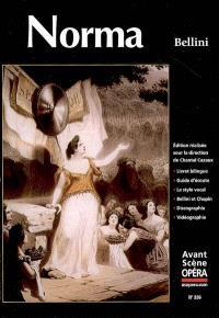 Avant-scène opéra (L'). n° 236, Norma : melodramma in due atti