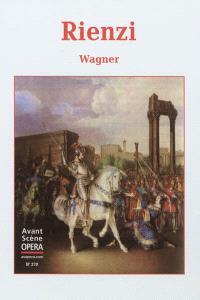 Avant-scène opéra (L'). n° 270, Rienzi
