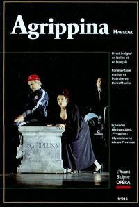 Avant-scène opéra (L'). n° 216, Agrippine = Agrippina : dramma per musica in tre atti