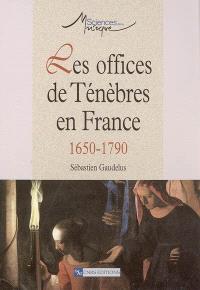 Les offices de ténèbres en France, 1650-1790