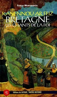 Bretagne, les chants de la foi
