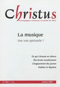 Christus. n° 223, La musique : une voie spirituelle ?