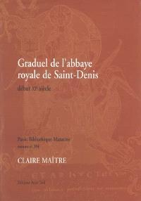 Graduel de l'abbaye royale de Saint-Denis : début XIe siècle : Paris, Bibliothèque Mazarine, ms. 384