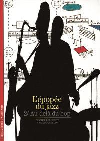 L'Epopée du jazz. Volume 2, Au-delà du bop
