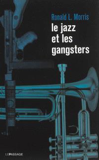 Le jazz et les gangsters : 1880-1940