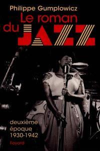 Le roman du jazz. Volume 2, 1930-1942
