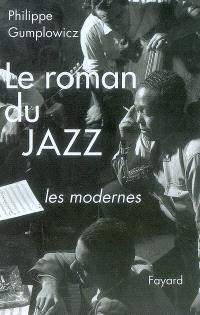 Le roman du jazz. Volume 3, Troisième époque, les modernes