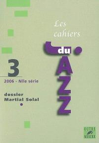 Cahiers du jazz (Les), nouvelle série. n° 3, Dossier Martial Solal