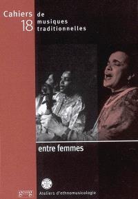 Cahiers de musiques traditionnelles. n° 18, Entre femmes