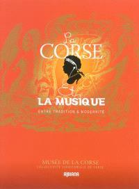 La Corse et la musique : entre tradition et modernité