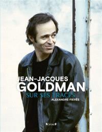 Jean-Jacques Goldman : sur ses traces