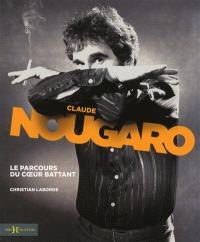 Claude Nougaro : le parcours du coeur battant
