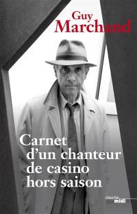 Carnet d'un chanteur de casino hors saison