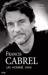 Francis Cabrel, un homme vrai
