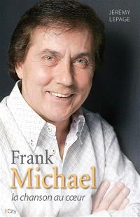 Frank Michael, la chanson au coeur