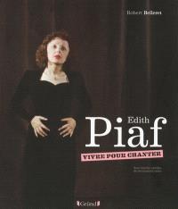 Edith Piaf : vivre pour chanter