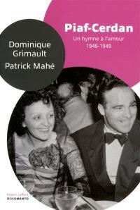 Piaf-Cerdan, un hymne à l'amour : 1946-1949