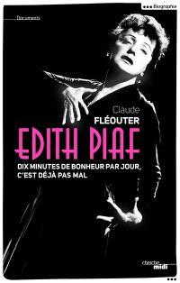 Edith Piaf : dix minutes de bonheur par jour, c'est déjà pas mal