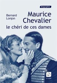 Maurice Chevalier : le chéri de ces dames