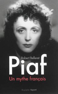 Piaf : un mythe français : biographie