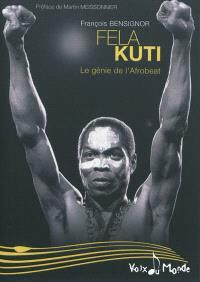 Fela Kuti : le génie de l'afrobeat