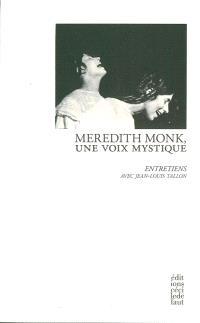 Meredith Monk, une voix mystique : entretiens avec Jean-Louis Tallon