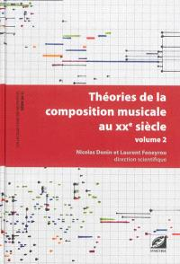 Théories de la composition musicale au XXe siècle. Volume 2