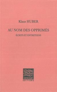 Au nom des opprimés : écrits et entretiens