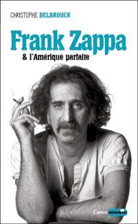 Frank Zappa & l'Amérique parfaite. Volume 3, 1978-1993