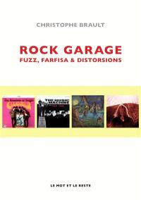 Rock garage : fuzz, farfisa & distorsions