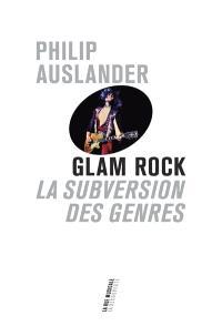 Glam rock : la subversion des genres