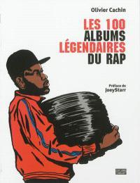 Les 100 albums légendaires du rap