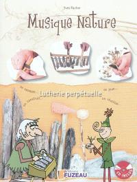 Musique nature : lutherie perpétuelle