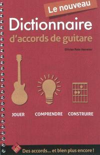 Le nouveau dictionnaire d'accords de guitare : jouer, comprendre, construire