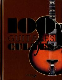 100 guitares cultes