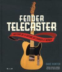 Fender Telecaster : l'histoire de la guitare qui changea le monde